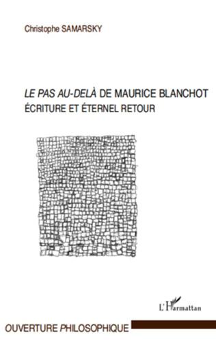 Couverture LE PAS AU DELA DE MAURICE BLANCHOT ECRITURE ET ETERNEL RETOUR