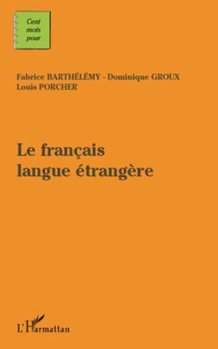 Le Francais Langue Etangere Dominique Groux Louis Porcher