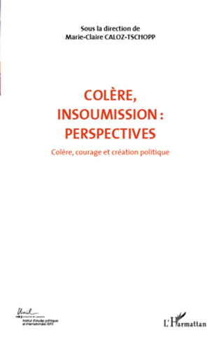 Couverture COLERE INSOUMISSION PERSPECTIVES (VOL 7)