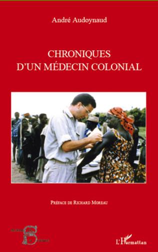 Couverture Chroniques d'un médecin colonial