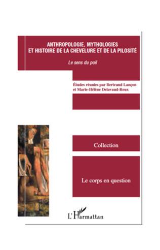 Couverture Anthropologie, mythologies et histoire de la chevelure et de la pilosité