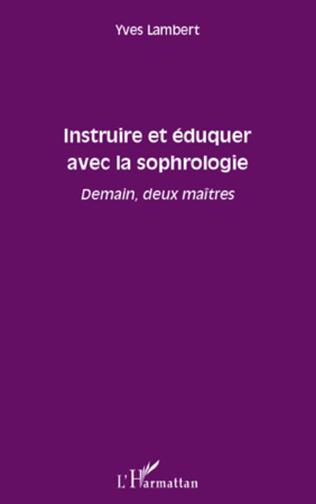 Couverture Instruire et éduquer avec la sophrologie