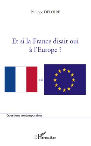 Couverture Et si la France disait oui à l'Europe