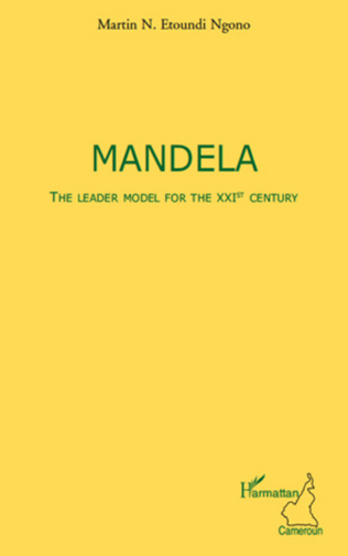Couverture Mandela The leader model for the XXIst century