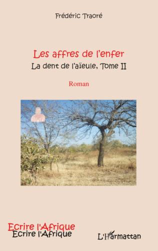 Couverture AFFRES DE L'ENFER (T 2) LA DENT DE L'AIEULE   ROMAN