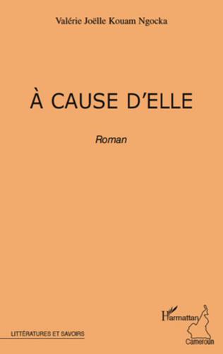 Couverture A CAUSE D'ELLE   ROMAN