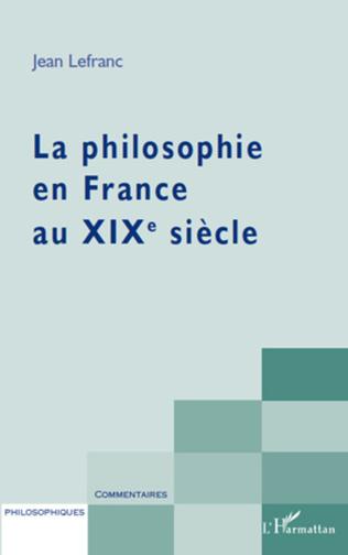 Couverture La philosophie en France au XIXème siècle