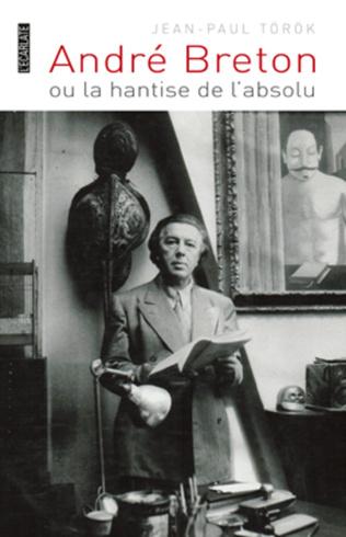 Couverture André Breton ou la hantise de l'absolu