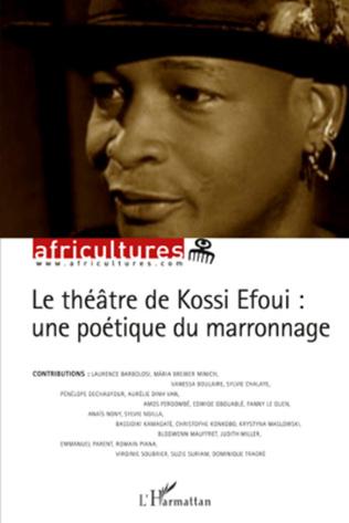 Couverture Le théâtre de Kossi Efoui : une poétique du marronnage