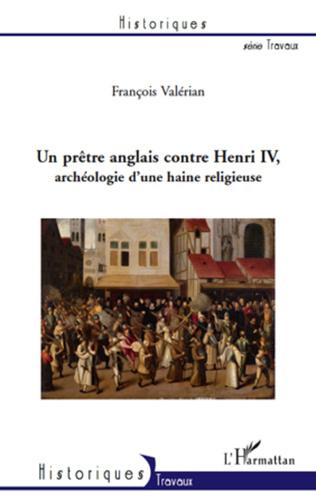 Couverture Un prètre anglais contre Henri IV