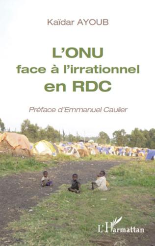 Couverture L'ONU face à l'irrationnel en RDC