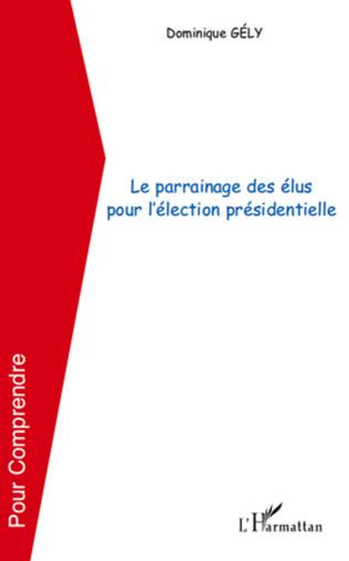 Couverture Le parrainage des élus pour l'élection présidentielle