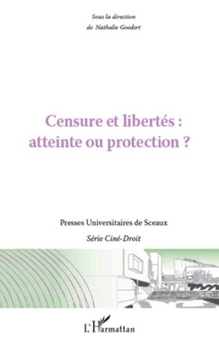Couverture Censure et libertés : atteinte ou protection ?