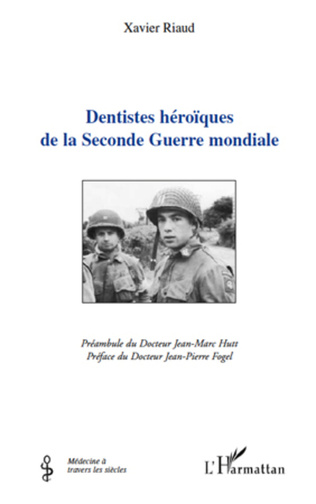 Couverture Dentistes héroïques de la Seconde Guerre mondiale