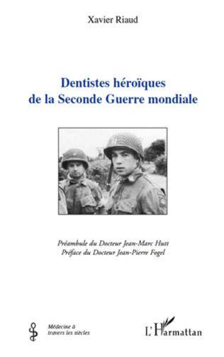 Couverture Dentistes héroïques de la Seconde Guerre mondiale