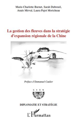 Couverture La gestion des fleuves dans la stratégie d'expansion régionale de la Chine