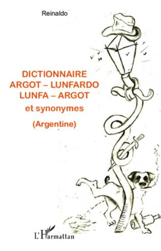 Couverture Dictionnaire argot - lunfardo / lunfa - argot et synonymes (Argentine)