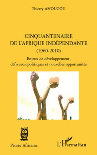Couverture Cinquantenaire de l'afrique indépendante (1960-2010)