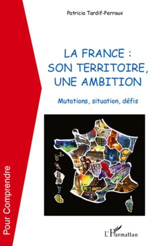 Couverture La France : son territoire, une ambition