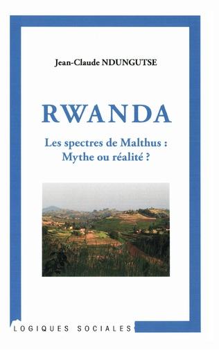 Couverture Rwanda Les spectres de Malthus : Mythe ou réalité ?