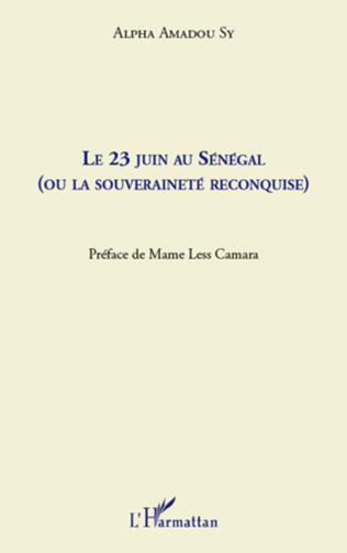 Couverture Le 23 juin au Sénégal (ou la souveraineté reconquise)