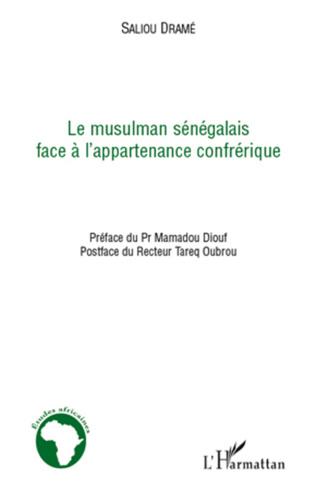 Couverture Le musulman sénégalais face à l'appartenance confrérique