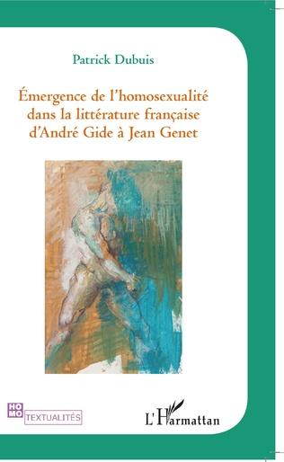 Couverture Emergence de l'homosexualité dans la littérature française d'André Gide à Jean Genet