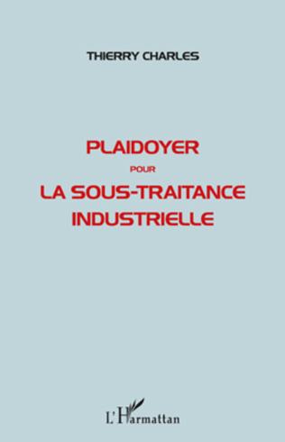 Couverture Plaidoyer pour la sous-traitance industrielle