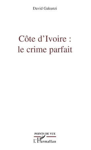 Couverture Côte d'Ivoire : le crime parfait