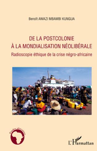 Couverture De la postcolonie à la mondialisation néolibérale