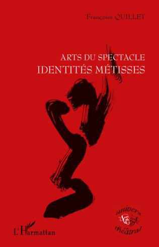 Couverture ARTS DU SPECTACLE IDENTITES METISSES