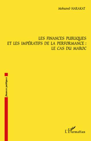 Couverture Les finances publiques et les impératifs de la performance : le cas du Maroc