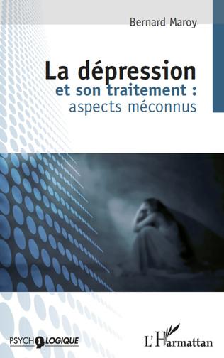 Couverture La dépression et son traitement : aspects méconnus