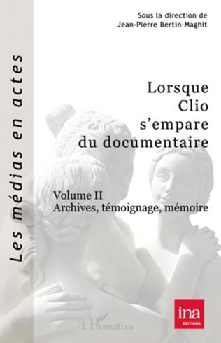 Couverture Lorsque Clio s'empare du documentaire (Volume II)