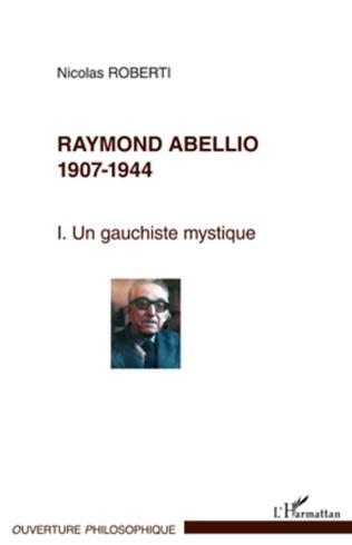 Couverture Raymond Abellio 1907-1986