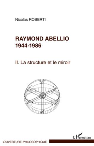 Couverture Raymond Abellio 1944-1986