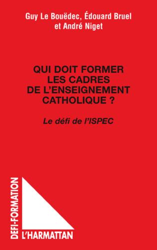 Couverture Qui doit former les cadres de l'enseignement catholique ?