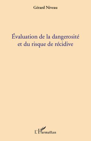 Couverture Evaluation de la dangerosité et du risque de récidive