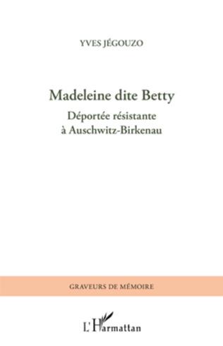 Couverture Madeleine dite Betty, déportée résistante à Auschwitz-Birkenau