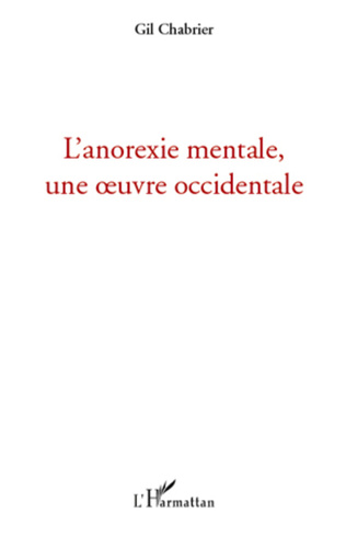 Couverture L'anorexie mentale, une oeuvre occidentale