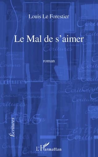 Couverture LE MAL DE S'AIMER   ROMAN