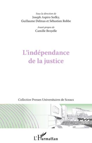 Couverture L'indépendance de la justice et l'indifférence des juristes français