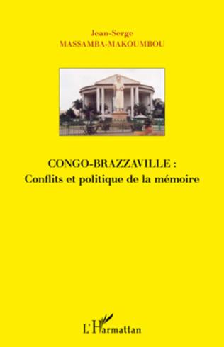 Couverture Congo-Brazzaville : Conflits et politique de la mémoire