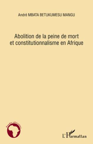 Couverture Abolition de la peine de mort et constitutionnalisme en Afrique