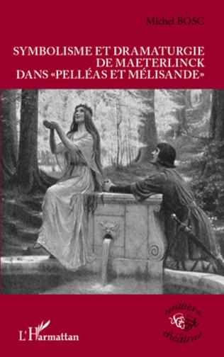 Couverture Symbolisme et dramaturgie de Maeterlinck dans