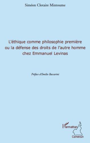 Couverture L'éthique comme philosophie première ou la défense des droits de l'autre homme chez Emmanuel Levinas