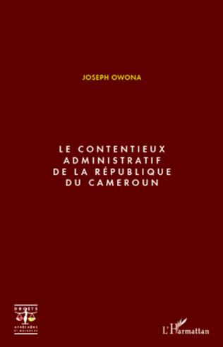 Couverture Le contentieux administratif de la République du Cameroun