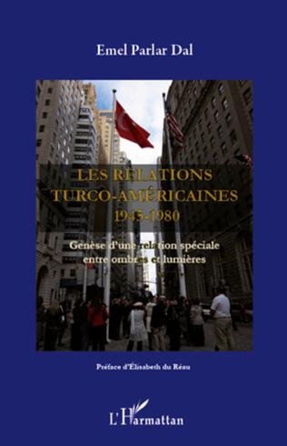 Couverture Les relations turco-américaines 1945-1980