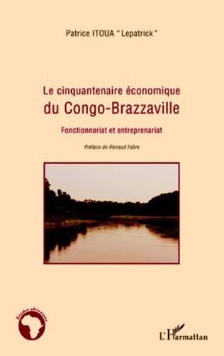 Couverture Le cinquantenaire économique du Congo-Brazzaville