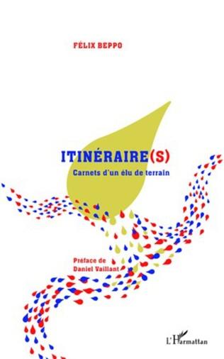 Couverture Itinéraire(s). Carnets d'un élu de terrain